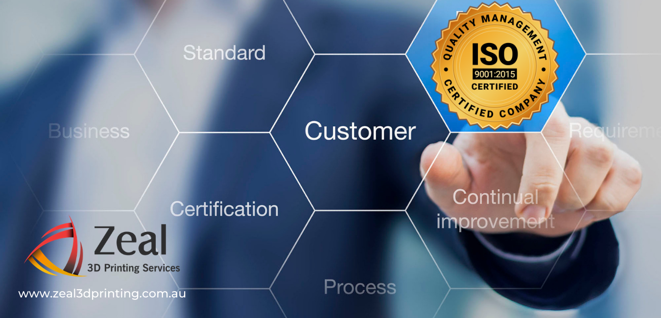 ISO Certified Company - Zeal 3D Printing Service