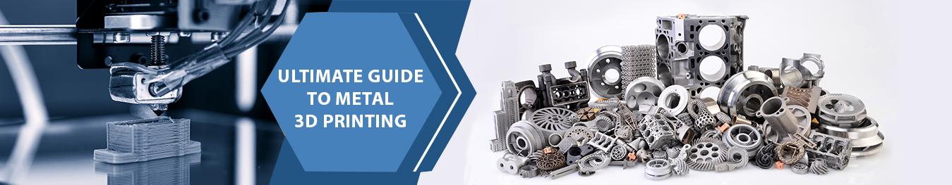 Guide to metal 3d printing